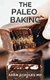THE PALEO BAKING: The Ultimate Resource and guide for Delicious Grain-Free Cookies and baking