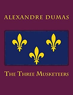 The Three Musketeers [Large Print Unabridged Edition]: The Complete & Unabridged Classic Edition