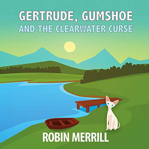 Gertrude, Gumshoe and the Clearwater Curse cover art