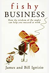 Fishy Business: How the Wisdom of the Angler Can Help You Succeed at Work Mass Market Paperback