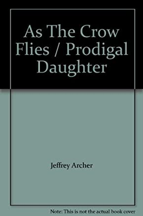 As the Crow Flies: AND Prodigal Daughter
