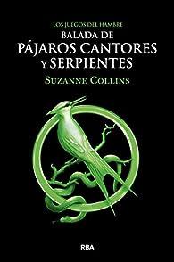 Los juegos del hambre. Balada de pájaros cantores y serpientes par Suzanne Collins