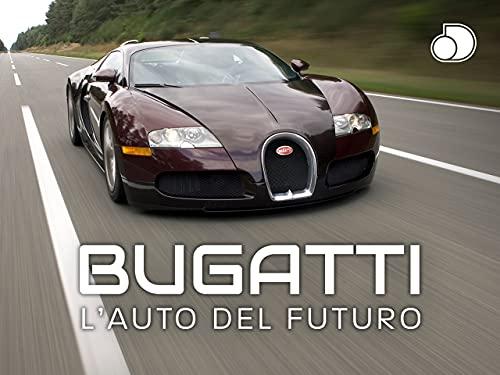 Bugatti: l'auto del futuro - Stagione 1
