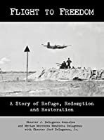 Flight to Freedom: A Story of Refuge, Redemption and Restoration