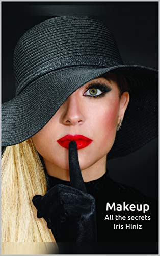 Makeup All The Secrets: Guidance book for daily events makeup (English Edition)