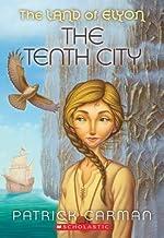 The Tenth City[LAND OF ELYON BK03 10TH CITY][Paperback]