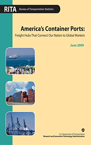 America's Container Ports: Freight Hubs That Connect Our Nation to Global Markets June 2009 (English Edition)