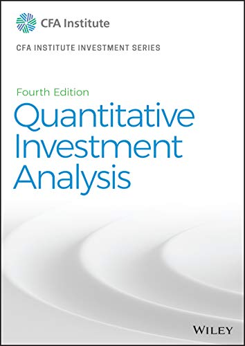 Compare Textbook Prices for Quantitative Investment Analysis CFA Institute Investment Series 4 Edition ISBN 9781119743620 by CFA Institute