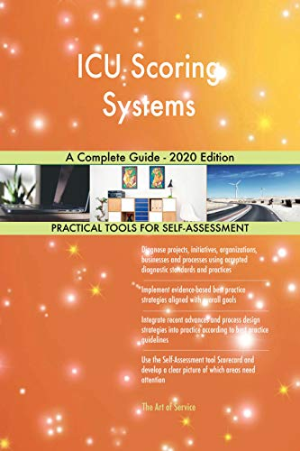 Amazon Com Icu Scoring Systems A Complete Guide 2020 Edition Ebook Blokdyk Gerardus Kindle Store