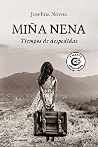 Miña Nena: Tiempos de despedidas par Josefina Novoa