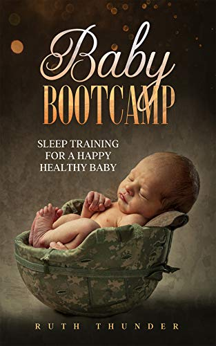 Baby Bootcamp: Sleep Training for a Happy Healthy Baby
