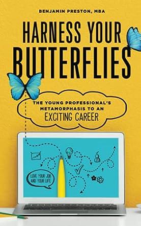 Harness Your Butterflies