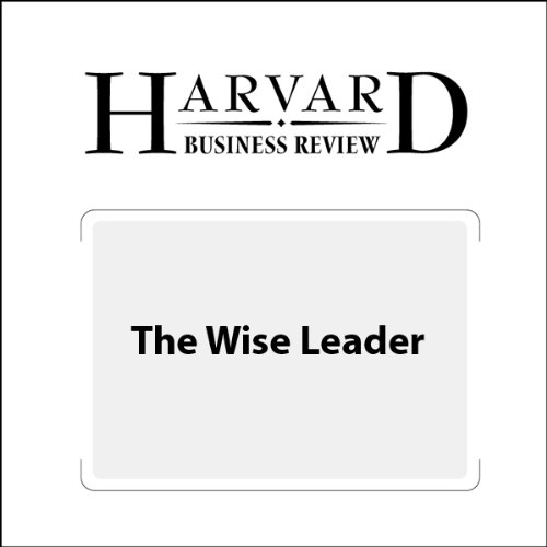 The Wise Leader (Harvard Business Review) audiobook cover art