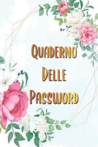 Quaderno Delle Password: Un diario per organizzare password, username, email e accessi ai siti web in ordine alfabetico. Idea regalo per smemorati