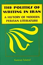 Politics of Writing in Iran: A History of Modern Persian Literature