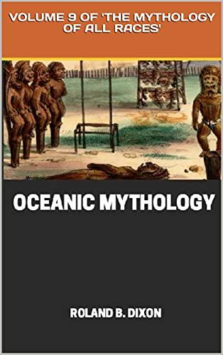 Oceanic Mythology : VOLUME 9 OF 'THE...