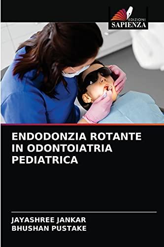ENDODONZIA ROTANTE IN ODONTOIATRIA PEDIATRICA