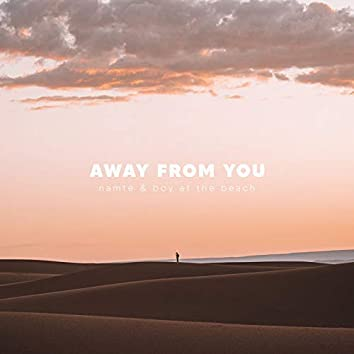 Away from You