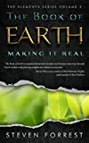 The Book of Earth: Making It Real (The Elements Series 2)