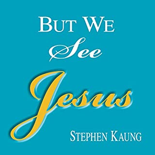 Couverture de But We See Jesus: Messages on the Life of the Lord Jesus Christ