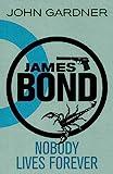 James Bond: Nobody Lives Forever: A 007 Novel