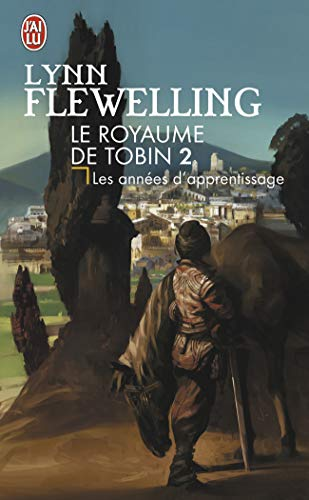 Le Royaume de Tobin, Tome 2 : Les années d'apprentissage