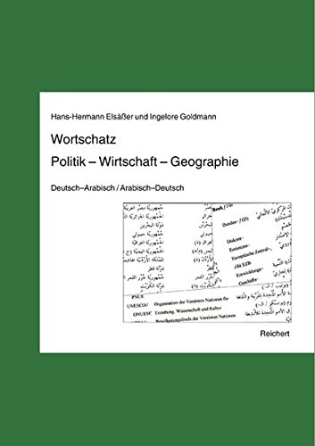 Wortschatz Politik – Wirtschaft – Geographie: Deutsch–Arabisch / Arabisch–Deutsch