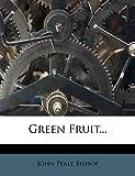 Green Fruit...
