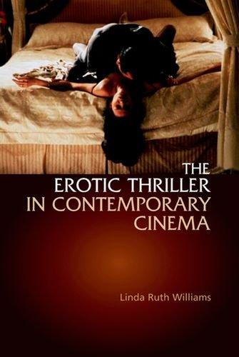 The Erotic Thriller in Contemporary Cinema. Linda Ruth Williams