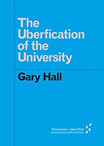 The Uberfication of the University (Forerunners: Ideas First)