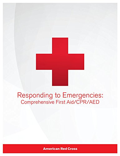Compare Textbook Prices for Responding to Emergencies: Comprehensive First Aid/CPR/AED Textbook 1 Edition ISBN 9781584806844 by American Red Cross