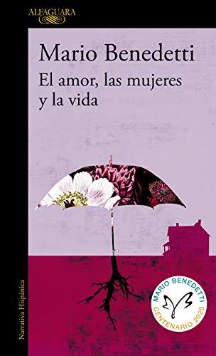 El amor, las mujeres y la vida (Spanish Edition)