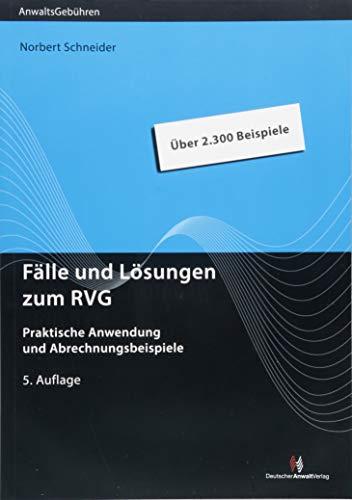 Fälle und Lösungen zum RVG: Praktische Anwendung und Abrechnungsbeispiele (Anwaltsgebühren)