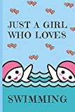 Just A Girl Who Loves Swimming: Swimming Gifts: Cute Novelty Notebook Gift