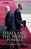 Israel and the World Powers: Diplomatic Alliances and International Relations Beyond the Middle East (Library of International Relations, Band 59) - Professor of Israeli Studies Colin Shindler