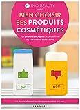INCI BEAUTY - Bien choisir ses produits cosmétiques: Avec INCIBEAUTY, 700 produits décryptés pour identifier les ingrédients indésirables (2019)
