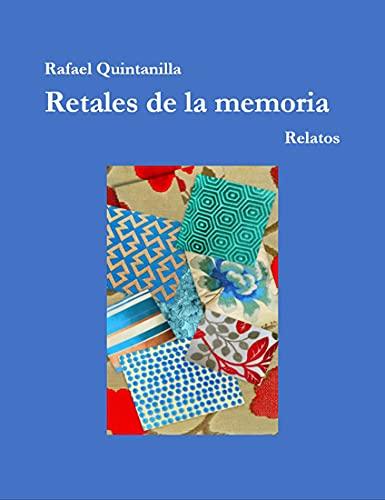 Retales de la memoria: Relatos (Spanish Edition)