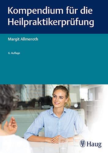Kompendium für die Heilpraktiker-Prüfung (Heilpraxis)