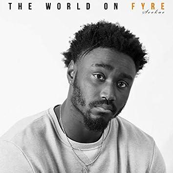 The World On FYRE
