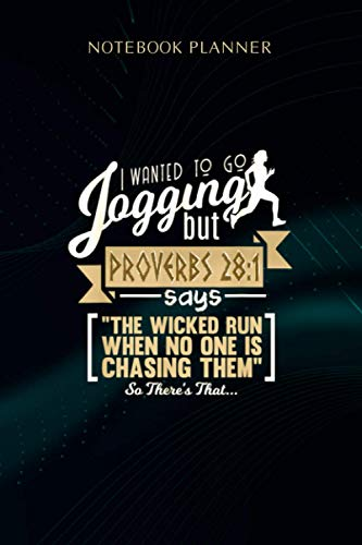 Notebook Planner I Wanted To Go Jogging But Proverbs 28 1 Bible Verse: 6x9 inch, To Do, Weekly, Over 100 Pages, Wedding, Goal, Journal, Gym
