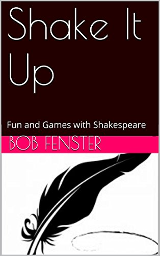 Shake It Up: Fun and Games with Shakespeare (English Edition)