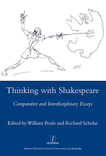 Thinking with Shakespeare: Comparative and Interdisciplinary Essays (Legenda Main) (English Edition)