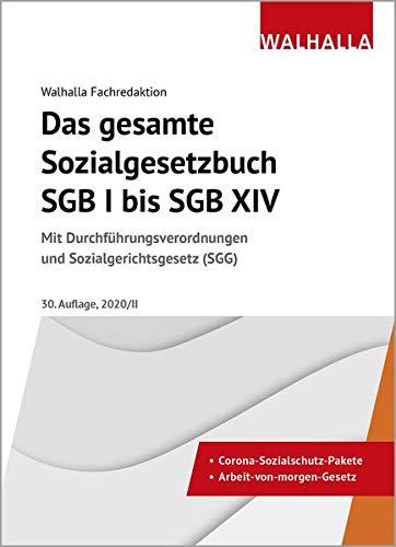 Das gesamte Sozialgesetzbuch SGB I bis SGB XIV Ausgabe 2020/II: Mit Durchführungsverordnungen und Sozialgerichtsgesetz (SGG)