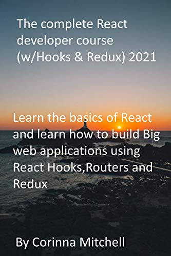 The complete React developer course (w/Hooks & Redux) 2021: Learn...
