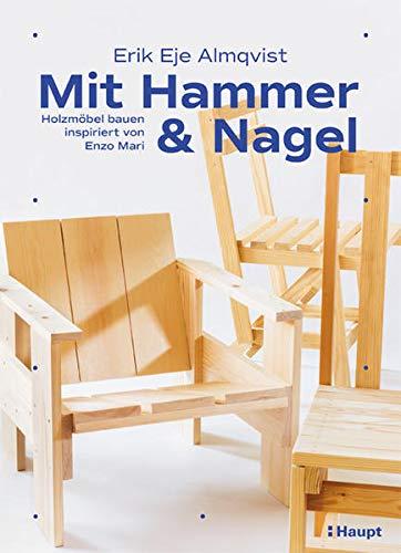 Mit Hammer und Nagel: Holzmöbel bauen inspiriert von Enzo Mari