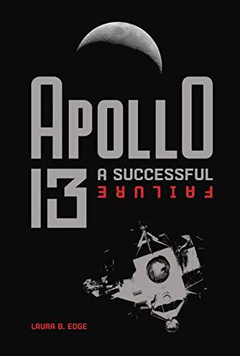 Apollo 13: A Successful Failure (English Edition)