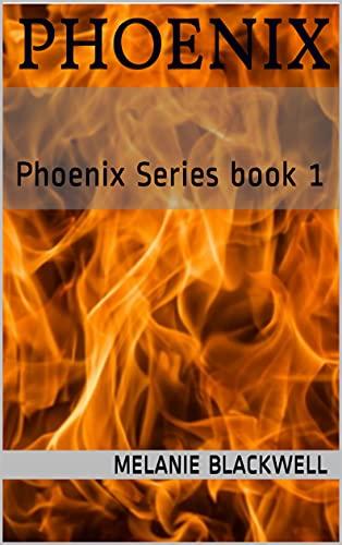 Phoenix: Phoenix Series book 1 (English Edition)