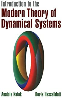 Introduction to the Modern Theory of Dynamical Systems (Encyclopedia of Mathematics and its Applications) by Anatole Katok...