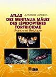 Atlas des génitalia mâles de lépidoptères tortricidae de France et Belgique