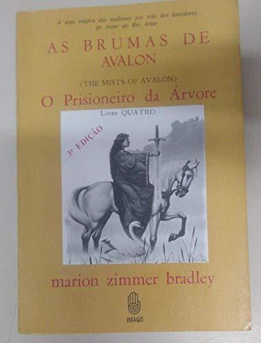 As Brumas de Avalon: Livro 4 / o Prisioneiro da Arvore